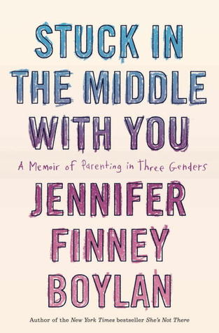 Stuck in the Middle with You by Jennifer Finney Boylan