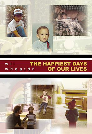 Read more about the article The Happiest Days of Our Lives by Wil Wheaton