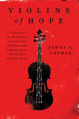 Violins of Hope by James A. Grymes