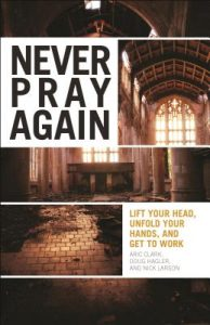 Never Pray Again by Aric Clark, Doug Hagler, and Nick Larson