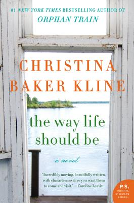 The Way Life Should Be by Christina Baker Kline