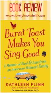 Read more about the article Burnt Toast Makes You Sing Good by Kathleen Flinn
