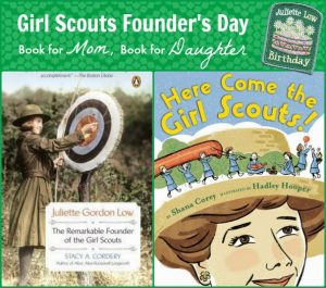 Girl Scouts Founder's Day: Books for Mom & Daughter