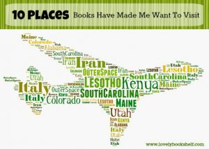 Read more about the article Ten Places Books Have Made Me Want To Visit