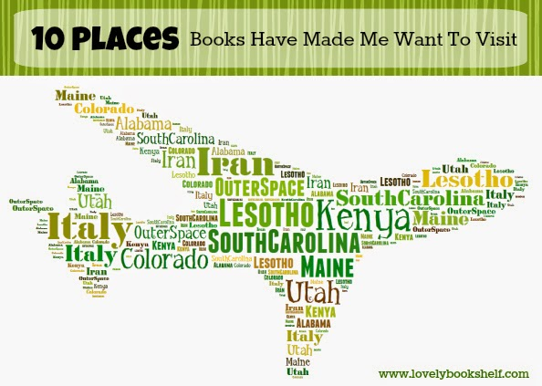 Ten Places Books Have Made Me Want To Visit