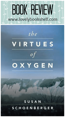 The Virtues of Oxygen by Susan Schoenberger