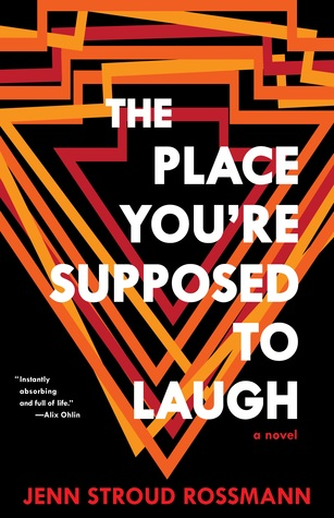 Read more about the article The Place You're Supposed to Laugh by Jenn Stroud Rossmann
