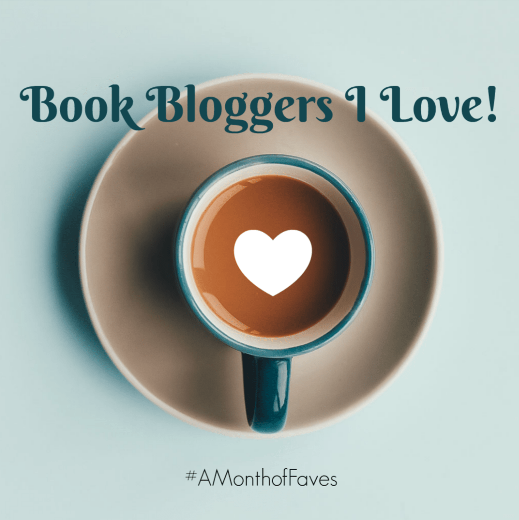 Read more about the article Book Bloggers I Love! (#AMonthofFaves)