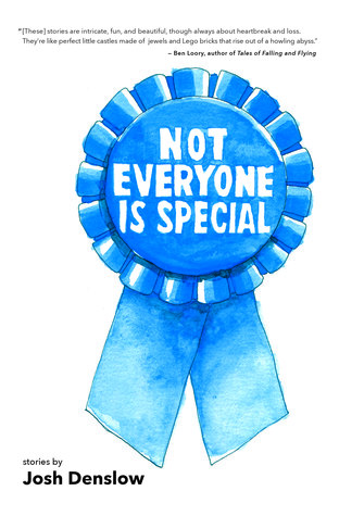 Not Everyone Is Special by Josh Denslow