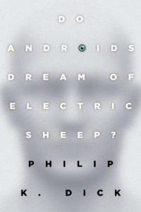 Read more about the article Do Androids Dream of Electric Sheep? by Philip K. Dick