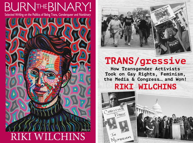 Burn the Binary! and TRANS/gressive by Riki Wilchins