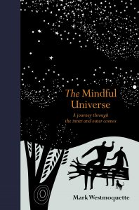 The Mindful Universe by Mark Westmoquette