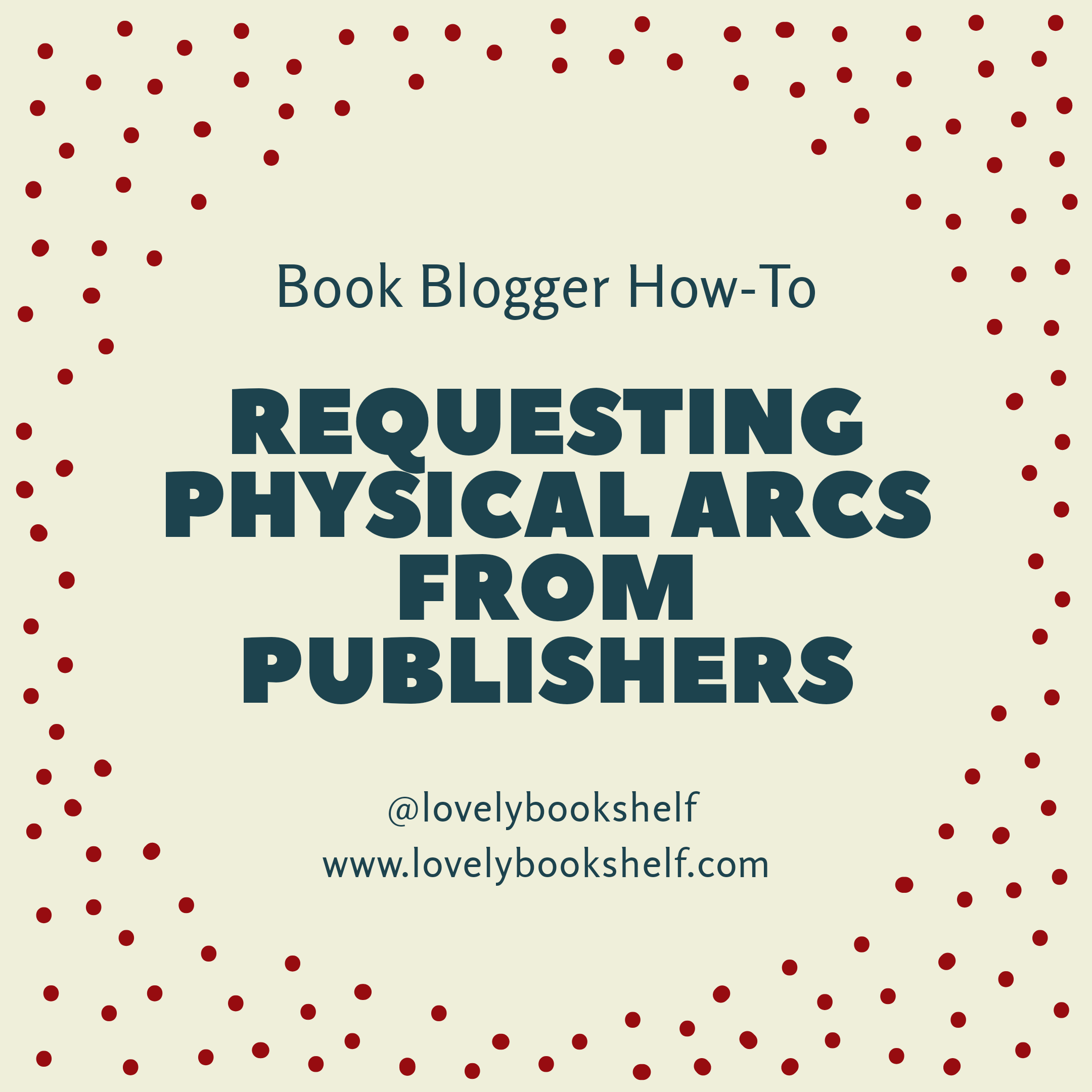 Book Blogger How-To: Requesting Physical ARCs from Publishers