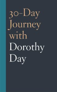 30-Day Journey with Dorothy Day edited by Coleman Fannin