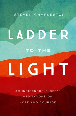 Ladder to the Light by Steven Charleston