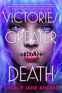Read more about the article Victories Greater Than Death by Charlie Jane Anders